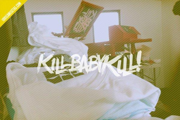 Kill baby kill!