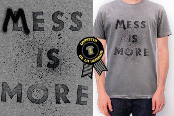 Camiseta Mess is more